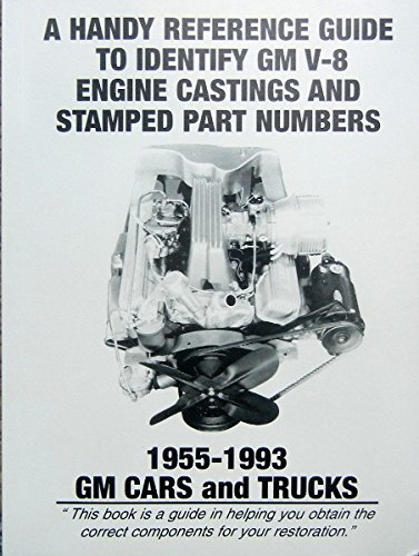 (1955-1993 GM V-8 ENGINE CASTINGS And STAMPED PART NUMBERS REFERENCE GUIDE - CARS & TRUCKS)