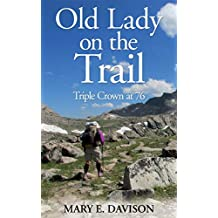 Old Lady on the Trail: Triple Crown at 76