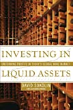 Investing in Liquid Assets, David Sokolin and Alexandra Bruce, 1416550186