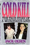 Cold Kill: The True Story of a Murderous Love