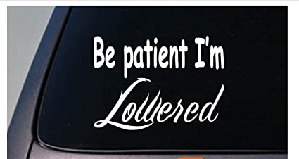 "BE PATIENT IM LOWERED JDM 6"" STICKER DECAL CAR WINDOW TURBO RACING STREET"