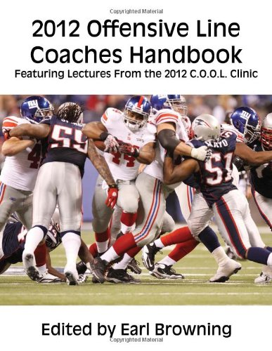 2012 Offensive Line Coaches Handbook: Featuring Lectures From the 2012 C.O.O.L. Clinic pdf epub