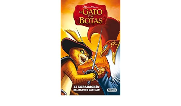 GATO CON BOTAS ESPADACHIN RANCHO CASTILLO Everest: Dye Troy; Kelesides Tom;: 9788444166872: Amazon.com: Books
