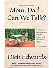 Mom, Dad...Can We Talk?: Helping Our Aging Parents with the Insight and Wisdom of Others