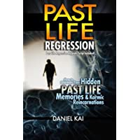 Past Life Regression: How to Discover Your Hidden Past Life Memories & Karmic Reincarnations Through Hypnosis: Volume 1 (Past Lives, Reincarnation, &  Hypnosis)