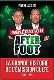 Génération After Foot: La grande histoire de l'émission culte