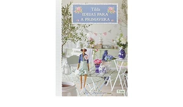 Tilda. Ideias Para a Primavera Em Portuguese do Brasil: Amazon.es: Tone Finnanger: Libros