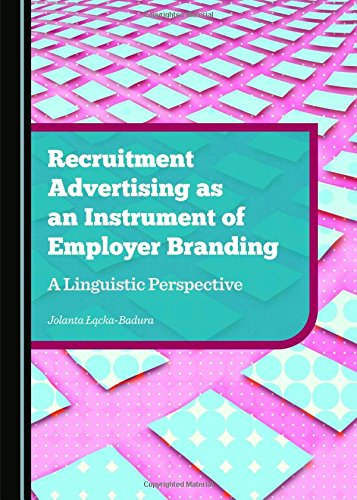 Recruitment Advertising as an Instrument of Employer Branding: A Linguistic Perspective ebook