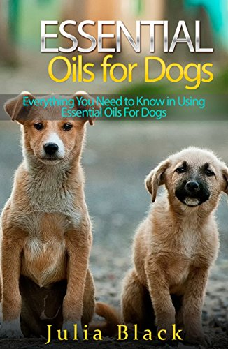 F.r.e.e Essential Oils: Natural Remedies to Get Rid of Fleas, Ticks and Other Ailments (Essential Oils for D [R.A.R]