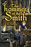 The Hammer of the Smith, J. T. Sibley, 1436355729