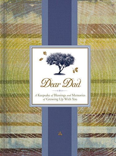 Dear Dad: A Keepsake of Blessings and Memories of Growing Up with You (Signature Journals)