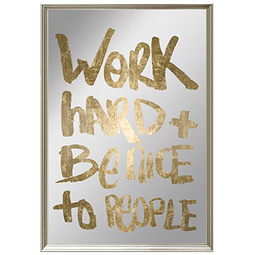 Oliver Gal Work and Be Nice | Framed Mirror Print for Wall Art