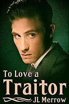To Love a Traitor by [Merrow, JL]