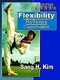 Flexibility Reflexes Coordination