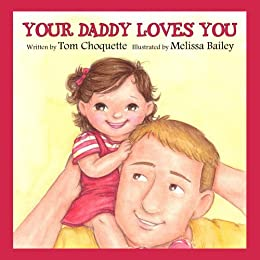 Your Daddy Loves You by [Choquette, Tom]