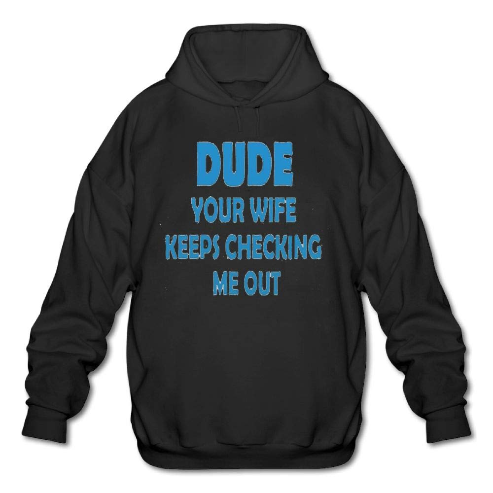 Achunlan Mens Long Sleeve Cotton Hoodie Dude Your Wife Keeps Checking Me Out Sweatshirt