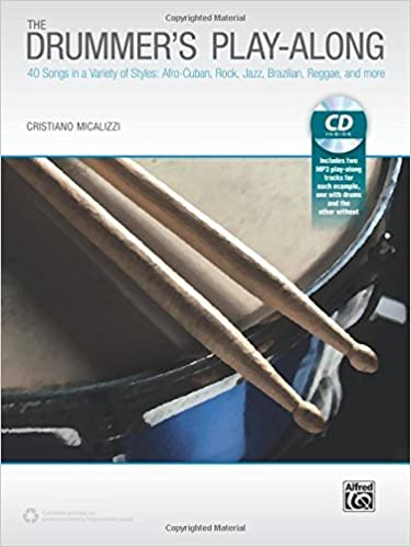 The Drummer's Play-Along: 40 Songs in a Variety of Styles with and without Drums, Book & CD by Cristiano Micalizzi (2015-04-01)