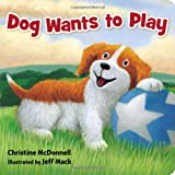Dog Wants to Play, Christine McDonnell, 0670016330