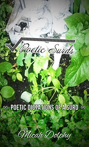 Poetic Surds by [Dolphy, Micah]