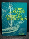 Ships and Seamen of the American Revolution, Jack Coggins, 0883940329