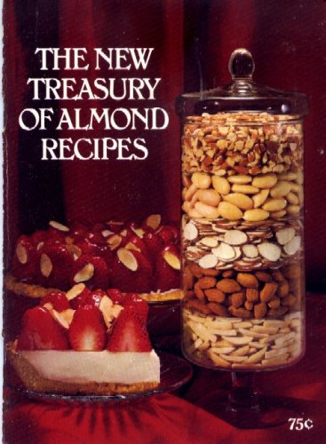 - The New Treasury of Almond Recipes