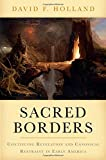 Sacred Borders: Continuing Revelation and Canonical Restraint in Early America (Religion in America)