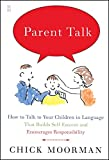 Parent Talk: How to Talk to Your Children in Language That Builds Self-Esteem and Encourages Responsibility