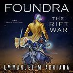 Foundra: The Rift War: Foundra Series, Book 1 | Emmanuel Arriaga