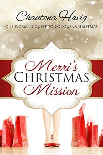 Merri's Christmas Mission by [Havig, Chautona]