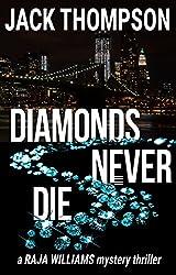 Diamonds Never Die (Raja Williams Mystery Thriller Series Book 4)