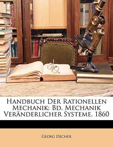 Handbuch Der Rationellen Mechanik: Bd. Mechanik Ver Nderlicher Systeme. 1860, Dritter Band (German - Rationell System