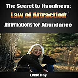 The Secret to Happiness: Law of Attraction