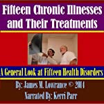 Fifteen Chronic Illnesses and Their Treatments | James M. Lowrance