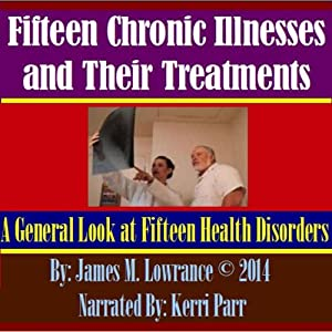 Fifteen Chronic Illnesses and Their Treatments Audiobook
