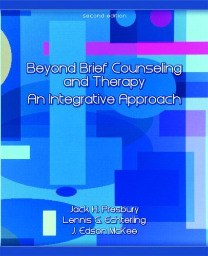 By Jack H. Presbury - Beyond Brief Counseling and Therapy: An Integrative Approach: 2nd (second) Edition