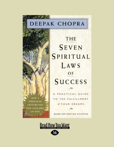 The Seven Spiritual Laws of Success: A Practical Guide to the Fulfillment of Your Dreams by Deepak Chopra (2013-01-21)