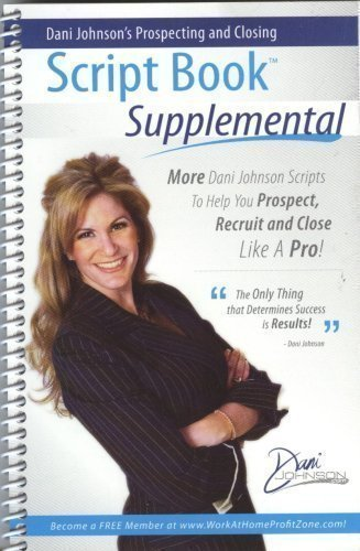 Dani Johnson's Prospecting and Closing Script Book Supplemental