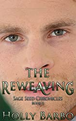 The Reweaving: Sage Seed Chronicles #4
