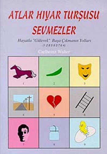 """Atlar Hiyar Tursusu SevmezlerHayatla """"Gülerek"""" Basa Cikmanin Yollari(1 2 8 5 9 3 7 6 4) ebook"""