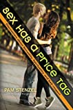 img - for Sex Has a Price Tag: Discussions about Sexuality, Spirituality, and Self-respect book / textbook / text book
