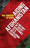 Aiding Afghanistan, Paul Robinson and Jay Dixon, 0199327912