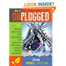 UNPLUGGED: 15 Steps to Disconnect from Technology and Reconnect with Nature, Yourself, Friends, and Family