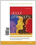 About Philosophy, Books a la Carte Edition (11th Edition)