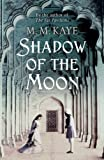 Front cover for the book Shadow of the Moon by M. M. Kaye