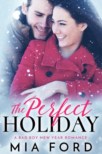 Download The Perfect Holiday: A Bad Boy New Year Romance ebook