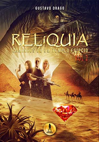 RELiQUIA Vol 2: Caminhos de um Templo Egípcio (Portuguese Edition)