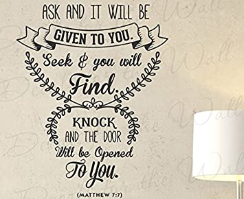 Ask And It Will Be Given To You Seek Find Knock The Door Opened Matthew 77 Motivational God Bible Jesus Christian