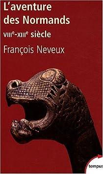 L'Aventure des Normands (VIIIe-XIIIe siècle) par Neveux