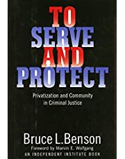 To Serve and Protect: Privatization and Community in Criminal Justice