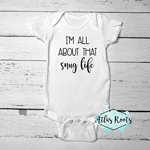 I'm All About That Snug Life Baby Bodysuit